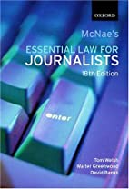 McNae's Essential Law for Journalists by Tom…