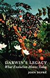Dupre, John A.: Darwin&#39;s Legacy: What Evolution Means Today