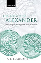 The Legacy of Alexander: Politics, Warfare…