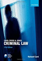Card, Cross and Jones Criminal Law by…