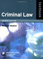 Criminal Law Textbook by Russell Heaton