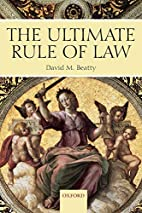 The Ultimate Rule of Law by David M. Beatty