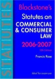 Rose, Francis: Blackstone's Statutes on Commercial and Consumer Law 2006-2007