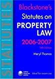 Thomas, Meryl: Blackstone's Statutes Property Law 2006-2007