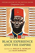 Black Experience and the Empire by Philip D.…
