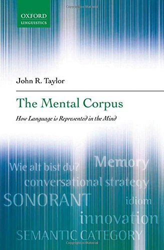 the-mental-corpus-how-language-is-represented-in-the-mind-oxford-linguistics