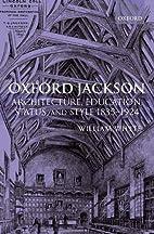 Oxford Jackson: Architecture, Education,…