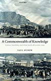 Dubow, Saul: A Commonwealth of Knowledge: Science, Sensibility, and White South Africa 1820-2000