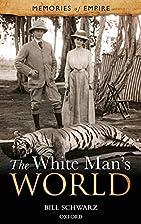 The White Man's World (Memories of…