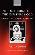 The Suffering of the Impassible God: The…