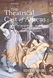Hall, Edith: The Theatrical Cast of Athens: Interactions between Ancient Greek Drama and Society