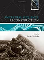 Ancestral Sequence Reconstruction by David…