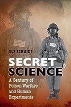 Secret Science: A Century of Poison Warfare…