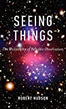 Hudson, Robert: Seeing Things: The Philosophy of Reliable Observation