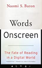 Words Onscreen: The Fate of Reading in a…