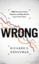 WRONG: Nine Economic Policy Disasters and…