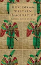 Muslims in the Western Imagination by Sophia…