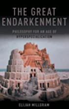 The Great Endarkenment: Philosophy for an…