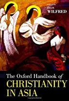 The Oxford Handbook of Christianity in Asia…