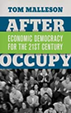 After Occupy: Economic Democracy for the…