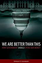 We Are Better Than This: How Government…