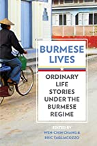 Burmese Lives: Ordinary Life Stories Under…