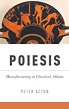 Poiesis: Manufacturing in Classical Athens…