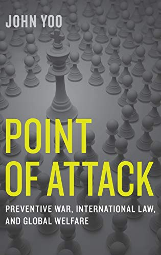 point-of-attack-preventive-war-international-law-and-global-welfare