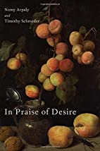 In Praise of Desire (Oxford Moral Theory) by…