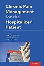 Chronic Pain Management for the Hospitalized…