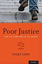 Poor justice : how the poor fare in the…