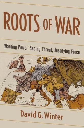 roots-of-war-wanting-power-seeing-threat-justifying-force