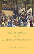 Methodism in the American forest by Russell…