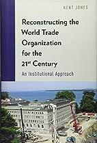 Reconstructing the World Trade Organization…