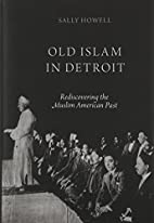 Old Islam in Detroit: Rediscovering the…