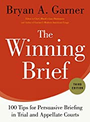 The Winning Brief: 100 Tips for Persuasive…