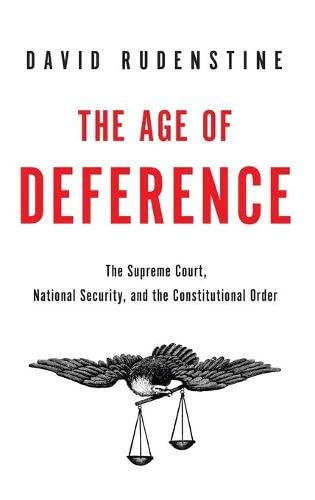 the-age-of-deference-the-supreme-court-national-security-and-the-constitutional-order