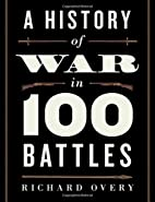 A History of War in 100 Battles by Richard…