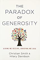 The Paradox of Generosity: Giving We…