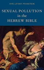 Sexual Pollution in the Hebrew Bible by Eve…