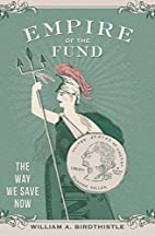 Empire of the Fund: The Way We Save Now by…