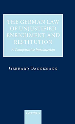 the-german-law-of-unjustified-enrichment-and-restitution-a-comparative-introduction