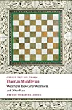 Middleton, Thomas: Women Beware Women (Oxford World's Classics)