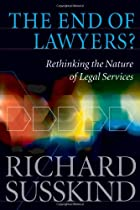 The End of Lawyers?: Rethinking the Nature&hellip;