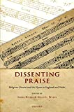 Rivers, Isabel: Dissenting Praise: Religious Dissent and the Hymn in England and Wales