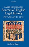 Baker, John: Baker and Milsom's Sources of English Legal History: Private Law to 1750