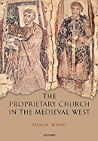 The Proprietary Church in the Medieval West…