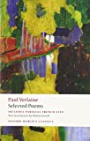 Verlaine, Paul: Paul Verlaine: Selected Poems (Oxford World's Classics)