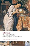 Keats, John: John Keats: The Major Works: Including Endymion, the Odes and Selected Letters (Oxford World's Classics)