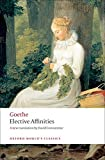 Goethe, Johann Wolfgang von: Elective Affinities: A Novel (Oxford World's Classics)